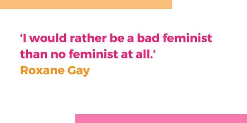 A quote from Roxane Gay, an inspirational woman